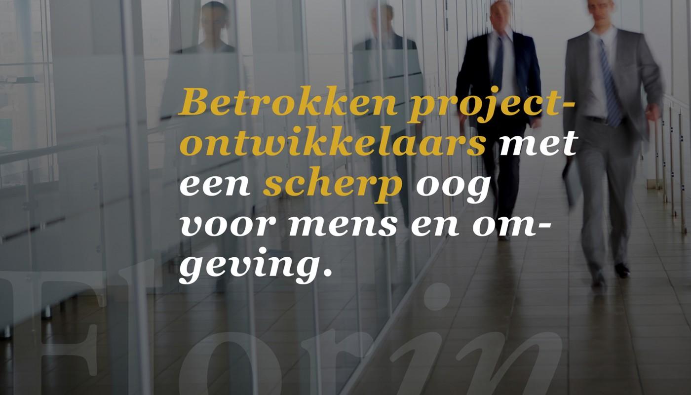 Betrokken projectontwikkelaars met een scherp oog voor mens en omgeving.